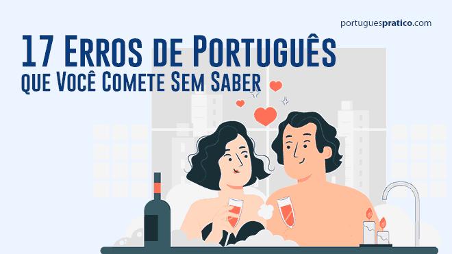 17-erros-de-português-que-você-comete-sem-saber