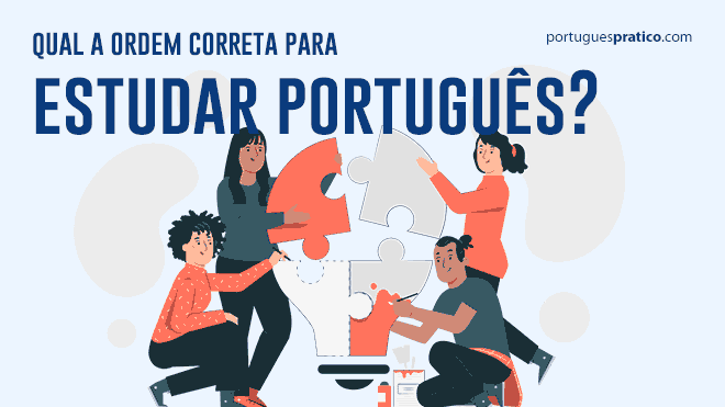 Qual a ordem certa para estudar português